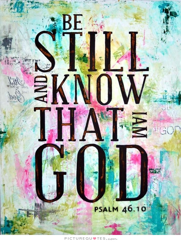 be-still-and-know-that-i-am-god-quote-3